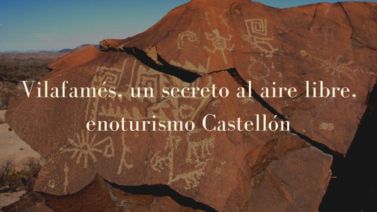 Vilafamés, un secreto al aire libre, enoturismo en Castellón
