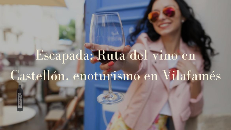 La Ruta del Vino de Castellón .