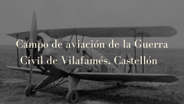 Campo de aviación de la Guerra Civil de Vilafamés, Castellón