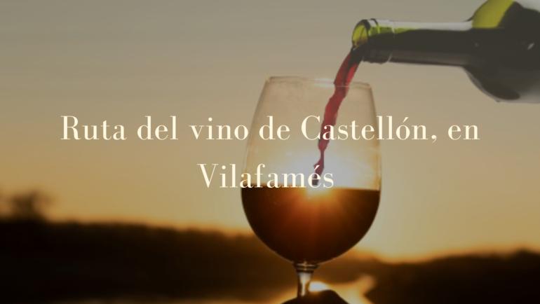 RUTA DEL VINO DE CASTELLÓN, EN VILAFAMÉS.