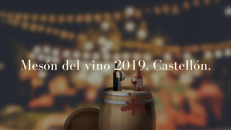 Mesón del Vino 2019. Castellón.