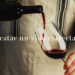 Cómo catar un vino correctamente