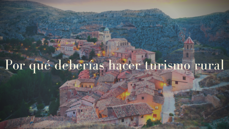 Por qué deberías hacer turismo rural